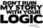 Don't Ruin My Story with Your Logic