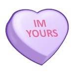 IM YOURS  Candy Heart