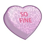 SO FINE  Candy Heart