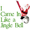 I Came In Like a Jingle Bell