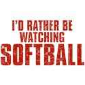 I'd Rather Be Watching Softball