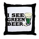 I See Green Beer St Pat's Throw Pillow