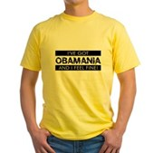 I've Got Obamania! Yellow T-Shirt