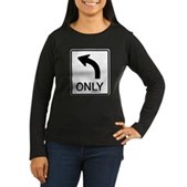 Left Only Women's Long Sleeve Dark T-Shirt