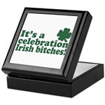 It's a celebration Irish Bitches Keepsake Box