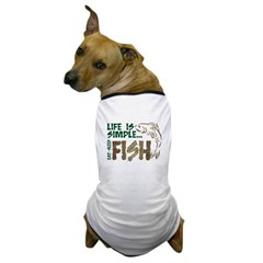 Life Is Simple... Dog T-Shirt