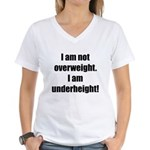 I am not overweight... Women's V-Neck T-Shirt