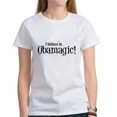 I Believe in Obamagic Women's T-Shirt