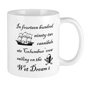 In 1492... on the Wet Dream 2 Mug