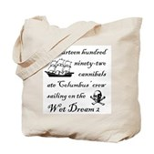In 1492... on the Wet Dream 2 Tote Bag