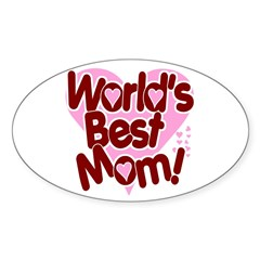 World's BEST Mom! Sticker (Oval)