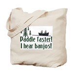 Paddle faster, I hear banjos Tote Bag