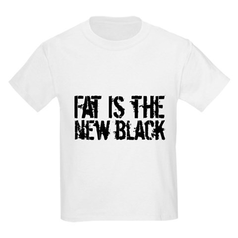 Fat Is The New Black Kids Light T-Shirt