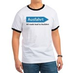 All roads lead to Ausfahrt Ringer T