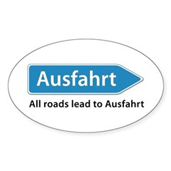 All roads lead to Ausfahrt Sticker (Oval)