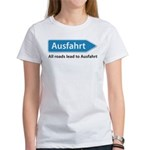 All roads lead to Ausfahrt Women's T-Shirt