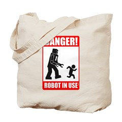 Danger: Robot in Use Tote Bag