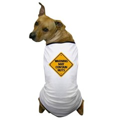 May Contain Nuts! Dog T-Shirt