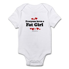 Everyone loves a Fat girl Infant Bodysuit