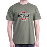 Everyone loves a Fat girl Dark T-Shirt