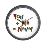 Funny You + Me = Never School Wall Clock