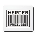 Heroes Priceless Support Our Troops Mousepad