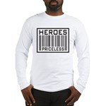 Heroes Priceless Support Our Troops Long Sleeve T-
