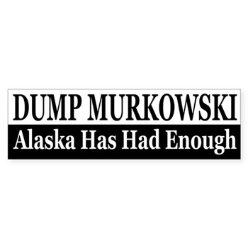 Dump Lisa Murkowski: Alaska has Had Enough!  (Anti-Murkowski Senate Button)