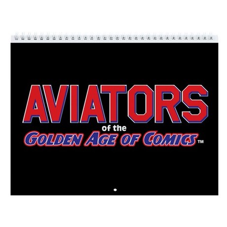 Aviators of the Golden Age 2011 12-Month Calendar