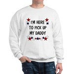 I'm here to pick up my Daddy Sweatshirt