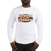 Friend of the Show Long Sleeve T-Shirt
