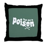 That Girl is Poison Throw Pillow