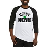 Horny in Denver Baseball Jersey