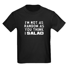I'm Not as Random Kids Dark T-Shirt