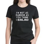 I'm Not as Random Women's Dark T-Shirt