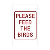 Please Feed the Birds Rectangle Sticker
