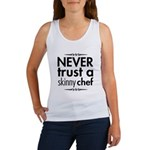 Never Trust A Skinny Chef Women's Tank Top