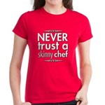 Never Trust A Skinny Chef Women's Dark T-Shirt