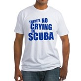 No Crying in Scuba Fitted T-Shirt