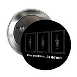 "The System...Is Down 2.25"" Button (100 pack)"