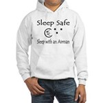 Sleep Safe Sleep with an Airman Hooded Sweatshirt