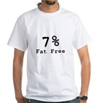 7% Fat Free T-Shirts & Gifts White T-Shirt