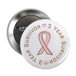 "3 Year Breast Cancer Survivor 2.25"" Button (100 pa"