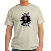 Dial B for Birder Light T-Shirt