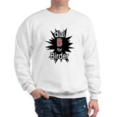Dial B for Birder Sweatshirt