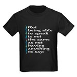 Not Being Able to Speak... Kids Dark T-Shirt