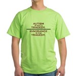 Autism is not a Tragedy Green T-Shirt