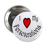 "I Heart My Perseverations 2.25"" Button"