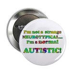 "Normal Autistic 2.25"" Button (100 pack)"