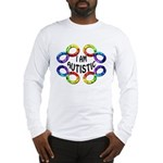 I Am Autistic Long Sleeve T-Shirt